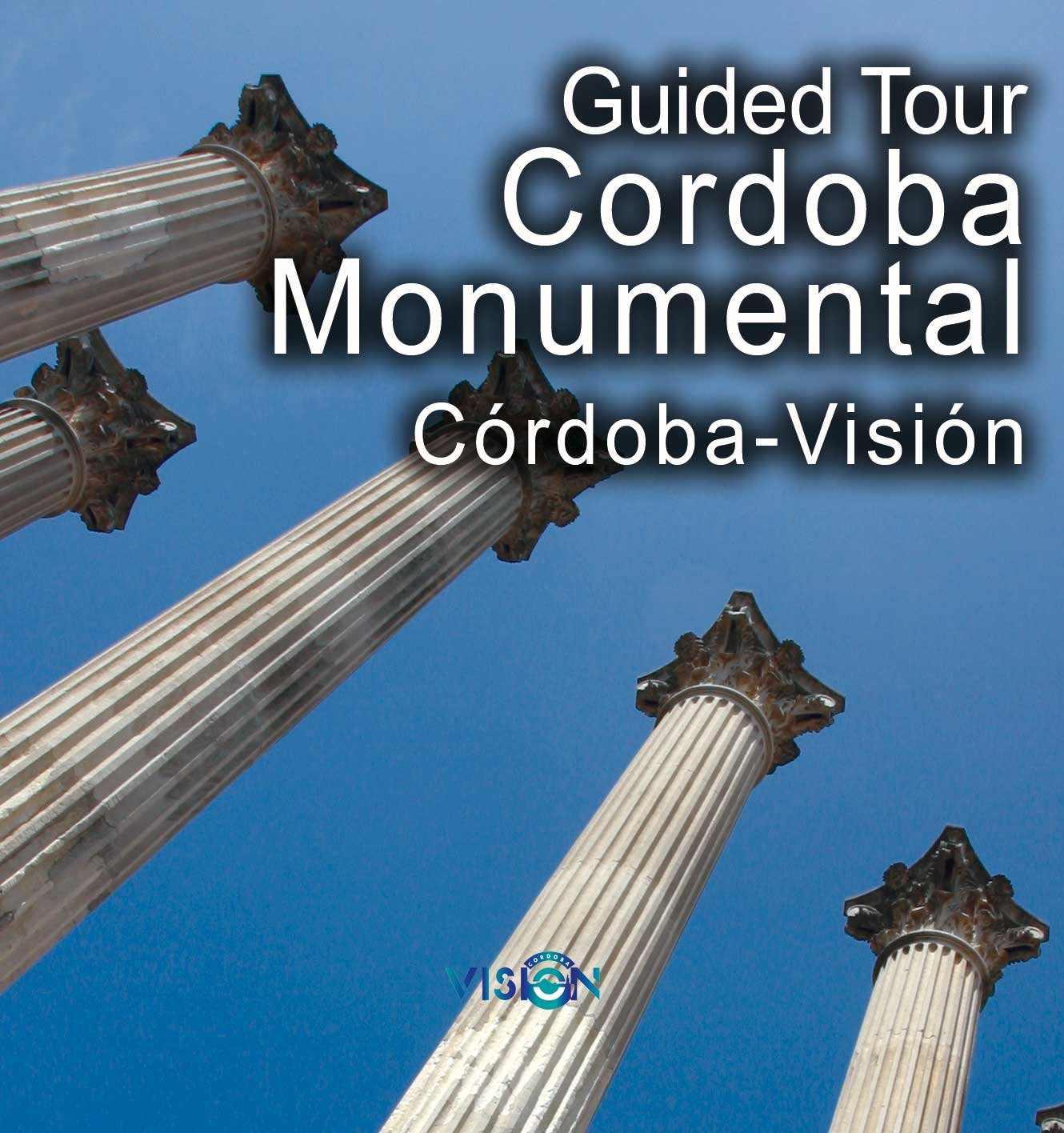 Monumental Guided Tour Córdoba-Visión